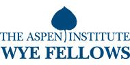 The Aspen Institute Wye Fellows